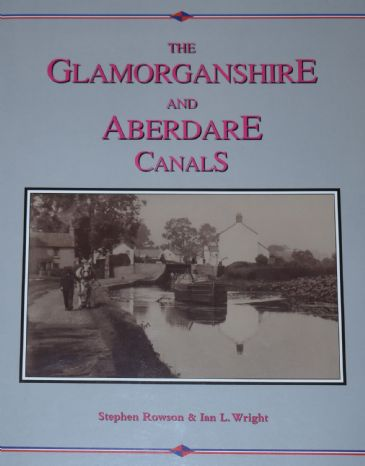 The Glamorganshire and Aberdare Canals, Volume 2, by Stephen Rowson and Ian L. Wright